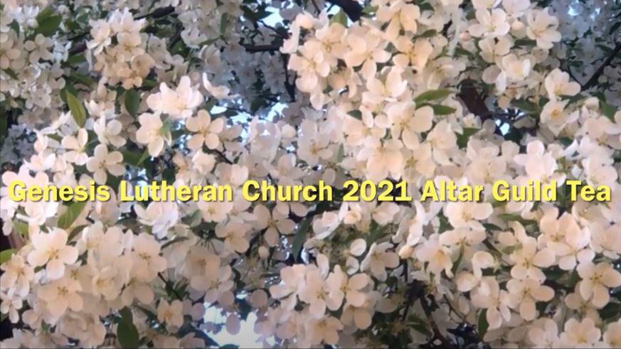 Genesis Lutheran Church 2021 Virtual Altar Guild Tea